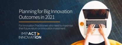 Planning for Big Innovation Outcomes in 2021