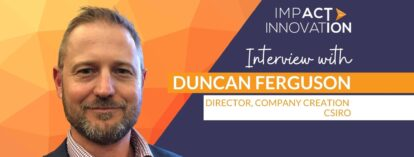 Interview with Duncan Ferguson, Director, Company Creation at CSIRO