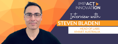 Interview with Steven Bladeni, Head of Labs at Kmart Australia